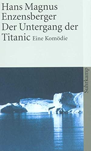 Der Untergang der Titanic: Eine Komödie: 681: Enzensberger, Hans Magnus