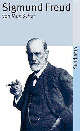 Sigmund Freud: Leben und Sterben (suhrkamp taschenbuch): Schur, Max