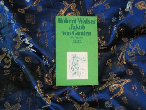Jakob von Gunten (4740 866). Ein Tagebuch: Walser, Robert: