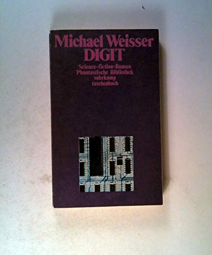 DIGIT : Science-Fiction-Roman (Phantastische Bibliothek, Bd.90): Weisser, Michael