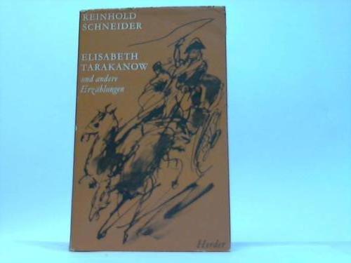 Elisabeth Tarakanow und andere Erzählungen.: Schneider, Reinhold: