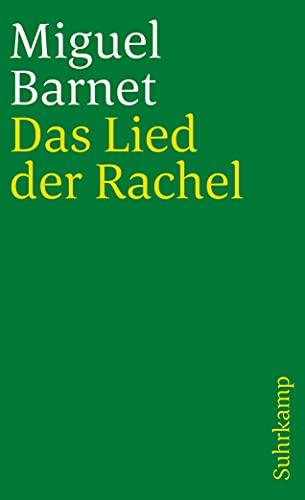 Das Lied der Rachel: Das Nachwort von: Barnet, Miguel
