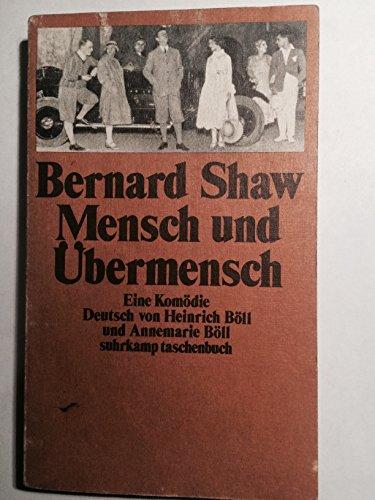 Mensch und Übermensch. Eine Komödie.: Bernard Shaw, George: