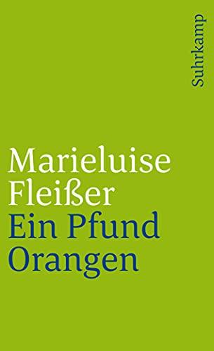 9783518374917: Ein Pfund Orangen: Und neun andere Geschichten der Marieluise Fleißer aus Ingolstadt