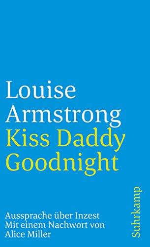 Kiss Daddy, Goodnight. Aussprache ?ber Inzest.: Armstrong, Louise