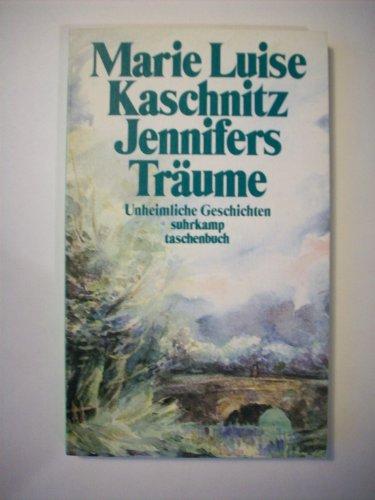 Jennifers Träume. Unheimliche Geschichten.: Kaschnitz, Marie Luise