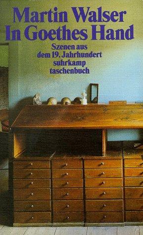 9783518375778: In Goethes Hand. Szenen aus dem 19. Jahrhundert.