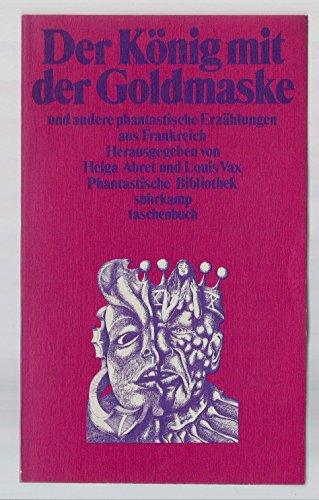 9783518376249: Der König mit der Goldmaske und andere phantastische Erzählungen aus Frankreich. ( Phantastische Bibliothek, 145).