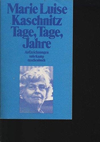 Tage, Tage, Jahre.: Kaschnitz, Marie Luise