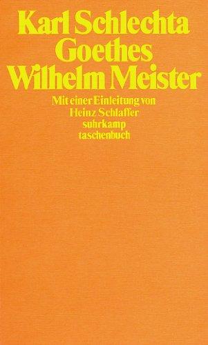 9783518376799: Goethes Wilhelm Meister (Suhrkamp Taschenbuch) [Paperback] by Schlechta, Karl