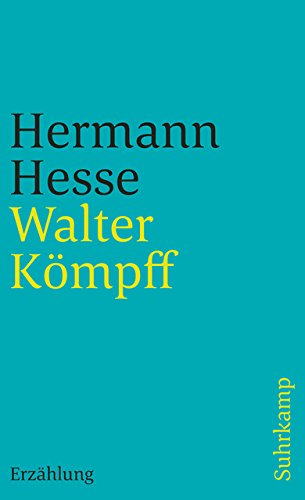 Walter Kömpff: Erzählung.: Hermann Hesse
