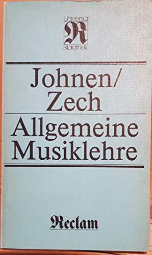 Allgemeine Musiklehre.: Johnen, Kurt, Zech,