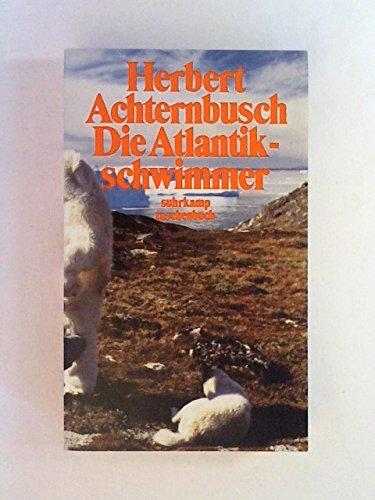 9783518377338: Die Atlantikschwimmer. Schriften 1973-79