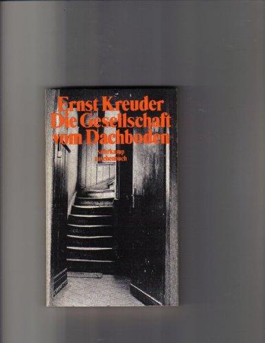 Die Gesellschaft vom Dachboden: Erzählung (Suhrkamp Taschenbücher): Kreuder, Ernst: