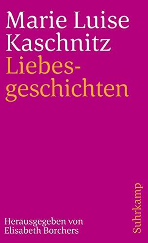 Liebesgeschichten; Ausgewählt und mit einem Nachwort versehen: Kaschnitz,Marie Luise