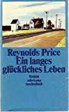 Ein langes glückliches Leben. Roman. (351837897X) by Price, Reynolds