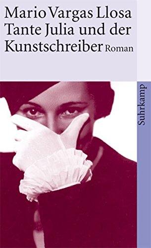 Tante Julia und der Kunstschreiber: Roman (suhrkamp: Vargas Llosa, Mario