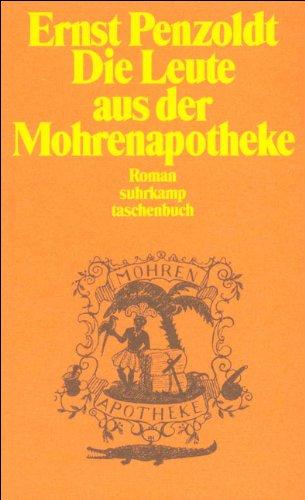 Die Leute aus der Mohrenapotheke. Roman: Penzoldt, Ernst