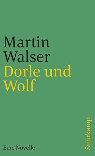 Dorle und Wolf : eine Novelle: Walser, Martin