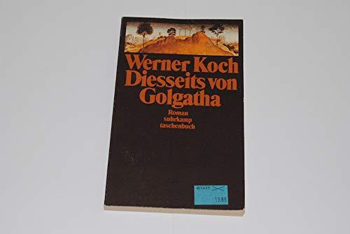 Diesseits von Golgatha. Roman.