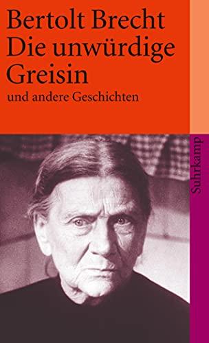 Die unwürdige Greisin und andere Geschichten. (9783518382462) by Brecht, Bertolt