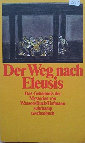 9783518382585: Der Weg nach Eleusis. Das Geheimnis der Mysterien