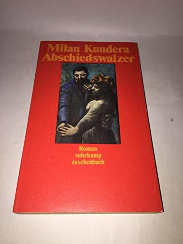 Abschiedswalzer. Roman. Aus dem Tschechischen von Susanna: Kundera, Milan: