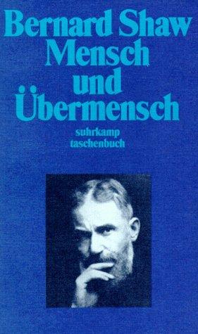 9783518383544: Mensch und Übermensch. Eine Komödie und eine Philosophie.