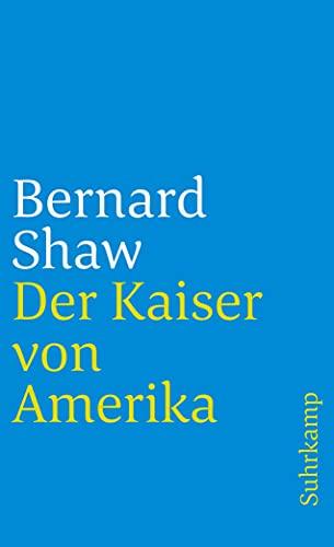 Der Kaiser von Amerika: Bernard Shaw, George: