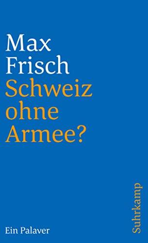 9783518383810: Schweiz ohne Armee: Ein Palaver