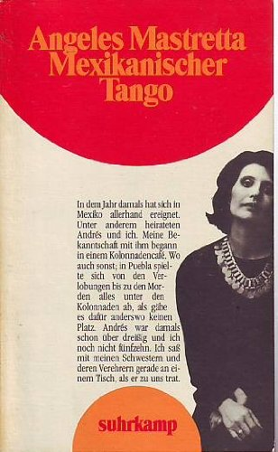 Mexikanischer Tango. Roman. (9783518384138) by Angeles Mastretta