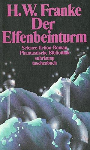 9783518384268: Der Elfenbeinturm: Science-fiction-Roman (Suhrkamp Taschenbuch)