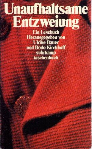Unaufhaltsame Entzweiung - Bauer, Ulrike und Bodo Kirchhoff