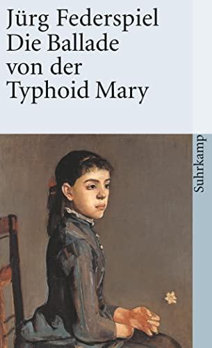 9783518384831: Die Ballade von Typhoid Mary.