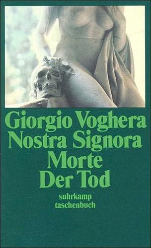 9783518387122: Nostra Signora Morte. Der Tod: Aus dem Italienischen von Renate Lunzer