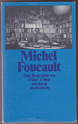 Michel Foucault. Eine Biographie. Aus dem Französischen: Eribon, Didier: