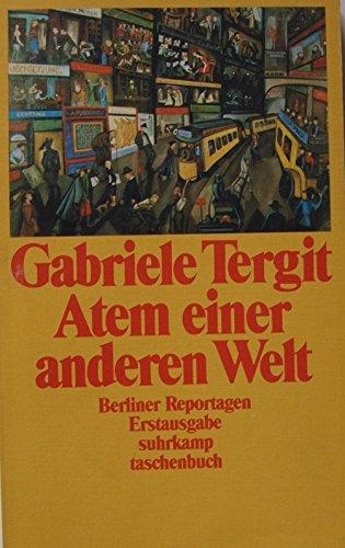 Atem einer anderen Welt - Tergit, Gabriele und Elise Hirschmann