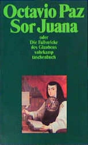 Sor Juana Ines de la Cruz oder: Octavio Paz