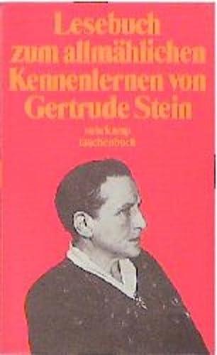 Lesebuch zum allmählichen Kennenlernen von Gertrude Stein. - Stein, Gertrude (Mitwirkende) und Robert Bartlett Haas (Herausgeber)