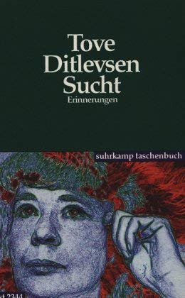 Sucht. Erinnerungen. Aus dem Dänischen von Erna Plett in Zusammenarbeit mit Else Kjaer. - Ditlevsen, Tove
