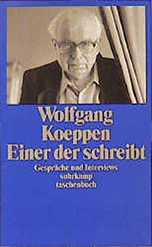 9783518389508: Wolfgang Koeppen, Einer der schreibt: Gespräche und Interviews (Suhrkamp Taschenbuch)