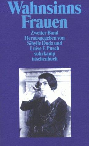 Wahnsinns Frauen : Zweiter Band - Duda, Sibylle (Hrsg.) & Pusch, Luise F. (Hrsg.)
