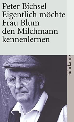 9783518390672: Eigentlich möchte Frau Blum den Milchmann kennenlernen. 21 Geschichten.