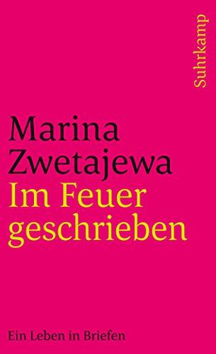 Zwetajewa, M: Im Feuer geschrieben - Zwetajewa, Marina