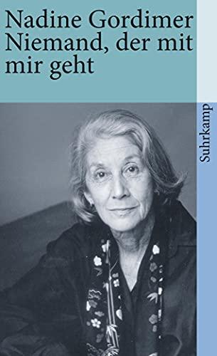 Niemand, der mit mir geht: Roman: Nadine Gordimer