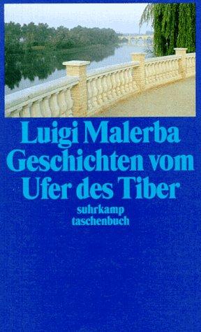 Geschichten vom Ufer des Tiber. (Tibers: ROM,: Malerba, Luigi -