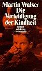 9783518392546: Die Verteidigung der Kindheit. Roman.