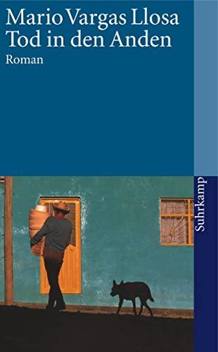 Tod in den Anden : Roman. Aus: Vargas Llosa, Mario: