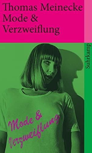 Mode & Verzweiflung (suhrkamp taschenbuch) - Meinecke, Thomas