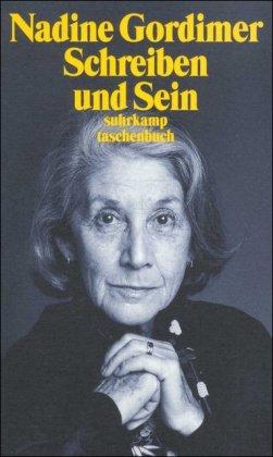 Schreiben und Sein : Essays. Aus dem: Gordimer, Nadine